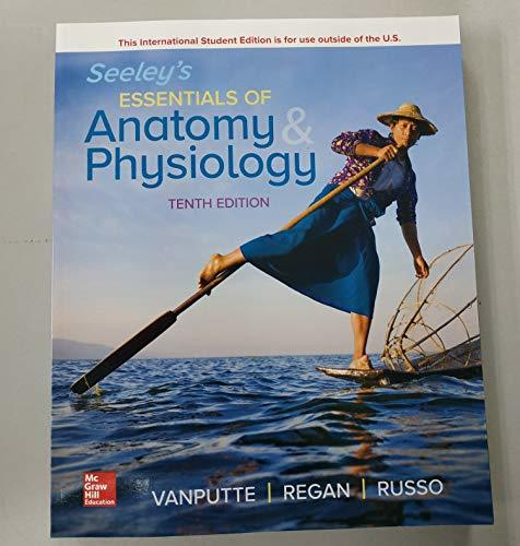 Seeleys Essentials Of Anatomy And Physiology 10Th Edition