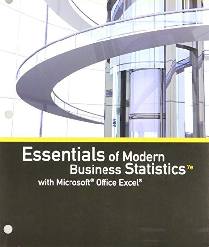 Bundle: Essentials of Modern Business Statistics with Microsoft Office Excel, Loose-leaf Version, 7th + LMS Integrated for MindTap Business Statistics, 1 term (6 months) Printed Access Card