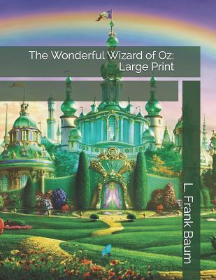 The Wonderful Wizard of Oz: Large Print