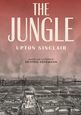 The Jungle: [A Graphic Novel]