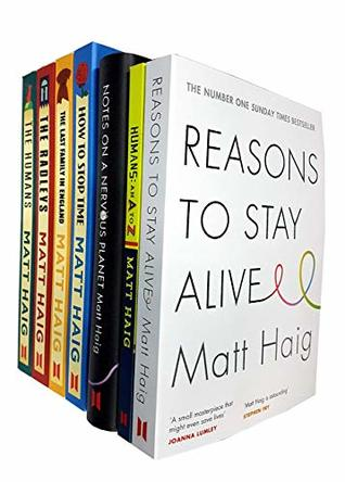Matt Haig Collection 7 Books Set (Reasons To Stay Alive, Notes On A Nervous Planet [Hardcover], Humans An A-Z, How To Stop Time, The Radleys, The Humans, The Last Family In England)