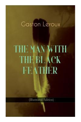 The Man with the Black Feather (Illustrated Edition): Horror Classic