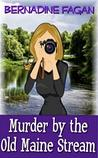 Murder By the Old Maine Stream (A Nora Lassiter Mystery, Book 1)