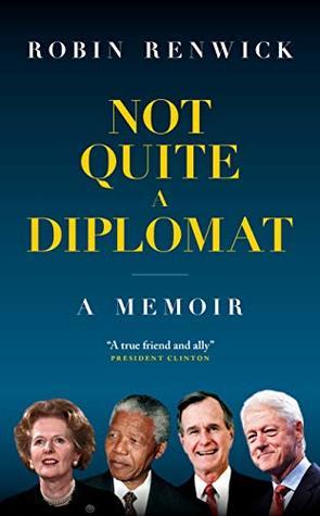 Not Quite A Diplomat: A Memoir
