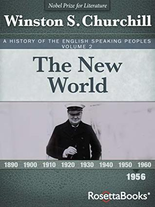 The New World, 1956 (A History of the English-Speaking Peoples Book 2)