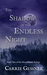 The Shadow of the Endless Night by Carrie Gessner