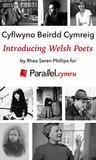 Cyflwyno Beirdd Cymreig / Introducing Welsh Poets