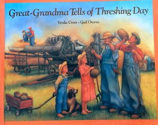 Great-Grandma Tells of Threshing Day