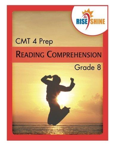 Rise & Shine CMT 4 Prep Grade 8 Reading Comprehension