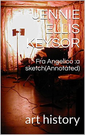 Fra Angelico :a sketch(Annotated): art history