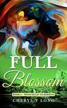 Full Blossom: From Decay to Rebirth (The Cherish Story Book 3)