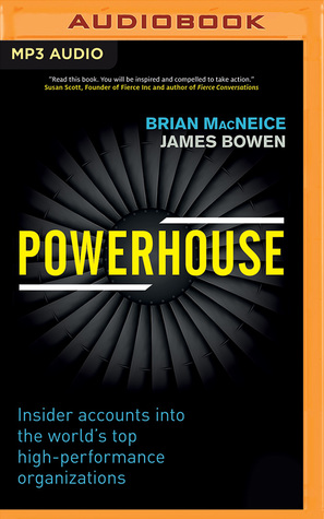 Powerhouse: Insider Accounts into the World's Top High-performance Organizations