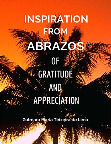 Inspiration from ABRAZOS of Gratitude and Appreciation: A Book of Poems