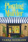 Plotting for Murder (Cozy Mystery Bookshop #1)