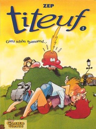 Titeuf, Bd.1, Ganz schön spannend . . .