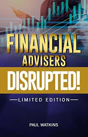 Financial Advisers - Disrupted: Limited Edition
