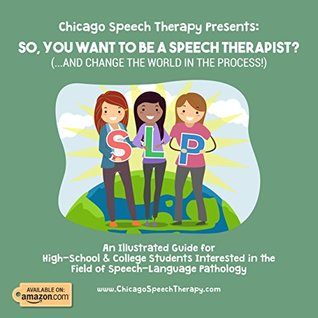 Chicago Speech Therapy Presents: So, You Want to be a Speech Therapist?