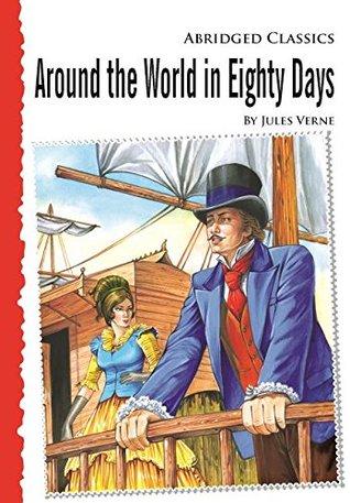 Abridged Classics: Around the World in Eighty Days - Vol. 380