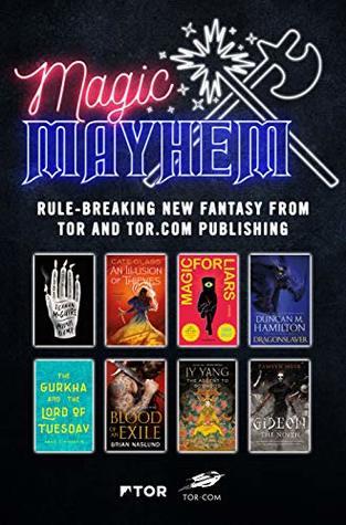 Magic & Mayhem Sampler: Rule-breaking new fantasy from Tor and Tor.com Publishing