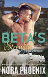 Beta's Strength (Irresistible Omegas Book 5)