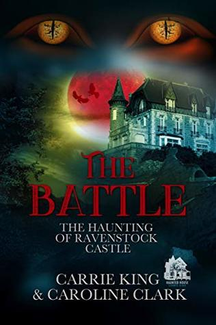 The Battle (The Haunting of Ravenstock Castle Book 4)