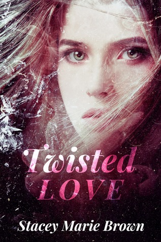 Twisted Love (Shattered Love, #3)