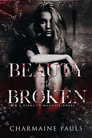 Beauty in the Broken by Charmaine Pauls