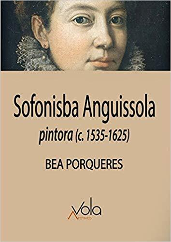 Sofonisba Anguissola: pintora (c. 1535-1625)