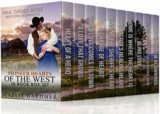 Pioneer Hearts of the West: Mail Order Bride Western Romance 10 Book Box Set