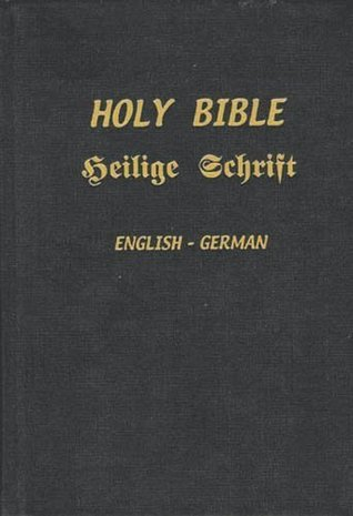 The Holy Bible: Containing The Old And New Testaments:  English Text, The Authorized King James Version:  German Text, The German Translation Of Dr. Martin Luther With References And Maps