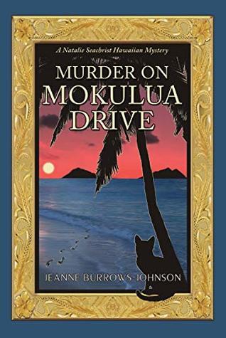 Murder on Mokulua Drive (A Natalie Seachrist Hawaiian Cozy Myster Book 2)