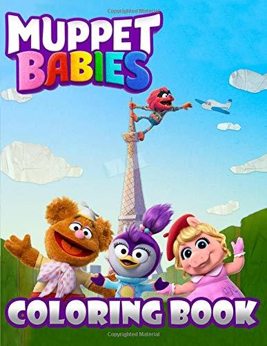 Muppet Babies Coloring Book: For Kids and Anyone Who Loves Muppet Babies