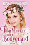 Fake Marriage to Her Bodyguard (Make Believe Brides: A Clean Romance Series, #3)