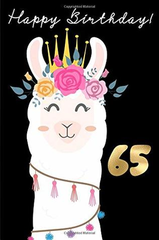 Happy Birthday 65 65th Book For Messages Wishes Journaling And