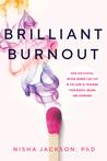Brilliant Burnout