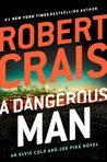 A Dangerous Man (Elvis Cole #18; Joe Pike #7)