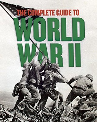 The Complete Guide to World War II