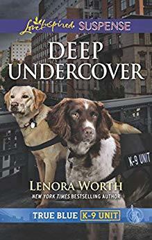 Deep Undercover (True Blue K-9 Unit #4)