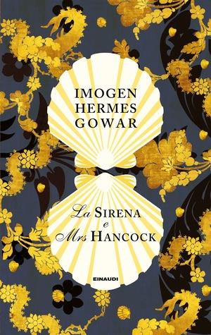 La sirena e Mrs Hancock: Una storia in tre libri
