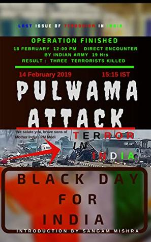 PULWAMA ATTACK: AN REAL STORY OF TERRORISM