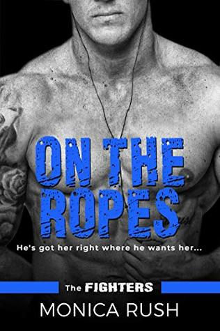 On The Ropes (The Fighters, #4)