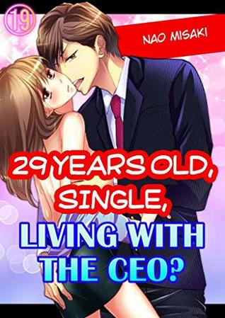 29 years old, Single, Living with the CEO? Vol.19