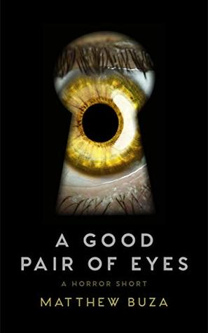 A Good Pair of Eyes (Kindle Single): A Horror Short