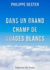 Dans un grand champ de nuages blancs by Philippe Dester