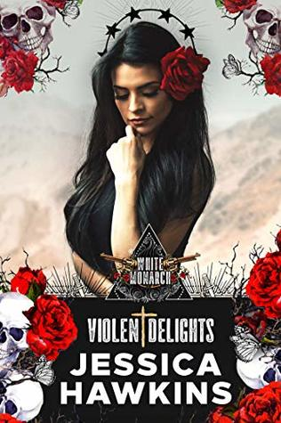 Violent Delights by Jessica Hawkins