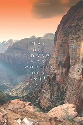 """Not all those who wander are lost: 6""""x9"""" (15.24x22.86 cm) Lined notebook/diary/journal - Sunset in Zion park, Utah"""
