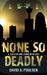 None So Deadly: A Cullen an...