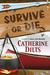 Survive or Die by Catherine Dilts
