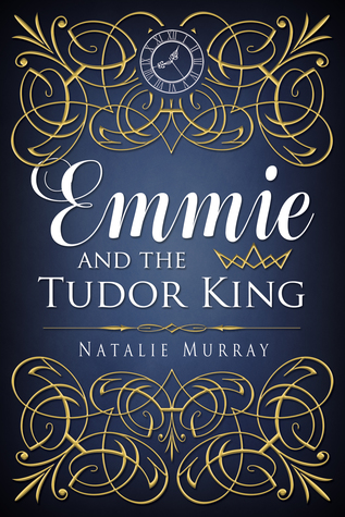 Emmie and the Tudor King
