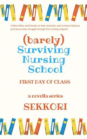 (Barely) Surviving Nursing School: First Day of Class